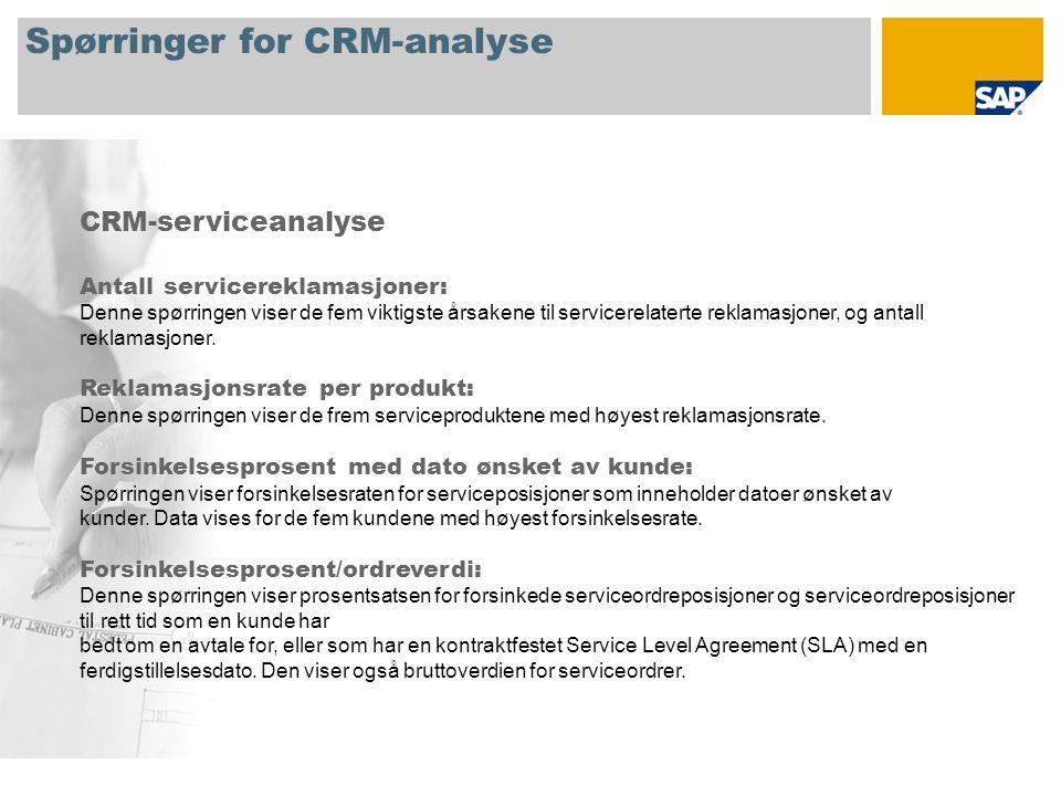 Spørringer for CRM-analyse CRM-serviceanalyse Antall servicereklamasjoner: Denne spørringen viser de fem viktigste årsakene til servicerelaterte reklamasjoner, og antall reklamasjoner.