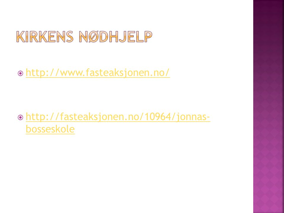  http://www.fasteaksjonen.no/ http://www.fasteaksjonen.no/  http://fasteaksjonen.no/10964/jonnas- bosseskole http://fasteaksjonen.no/10964/jonnas- b
