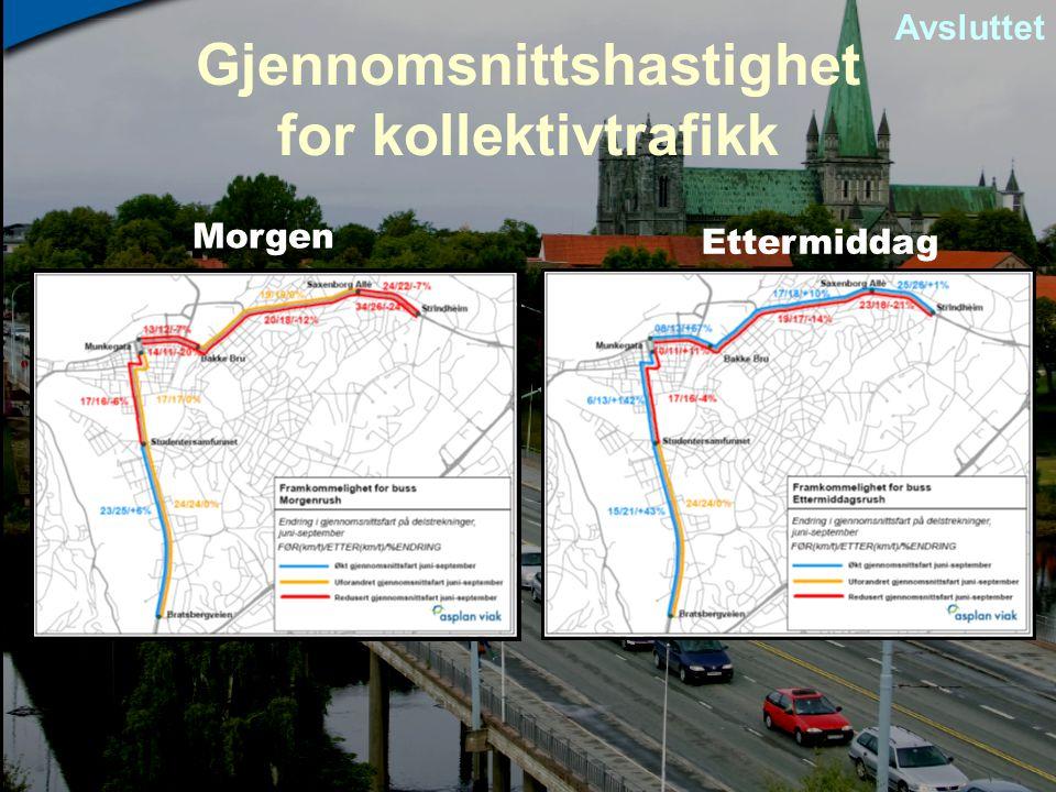 Gjennomsnittshastighet for kollektivtrafikk Morgen Ettermiddag Avsluttet