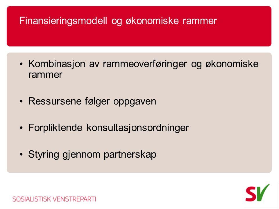Finansieringsmodell og økonomiske rammer Kombinasjon av rammeoverføringer og økonomiske rammer Ressursene følger oppgaven Forpliktende konsultasjonsordninger Styring gjennom partnerskap