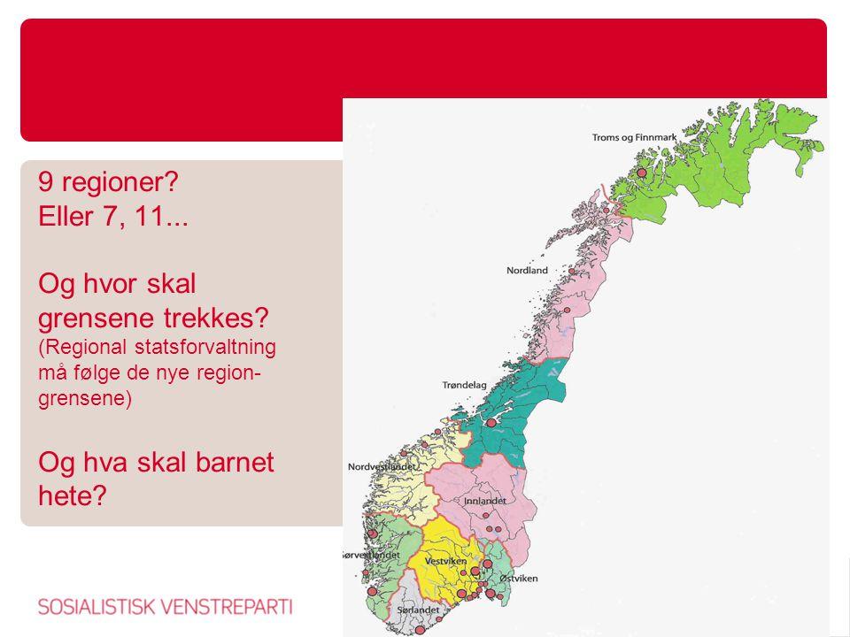 9 regioner.Eller 7, 11... Og hvor skal grensene trekkes.