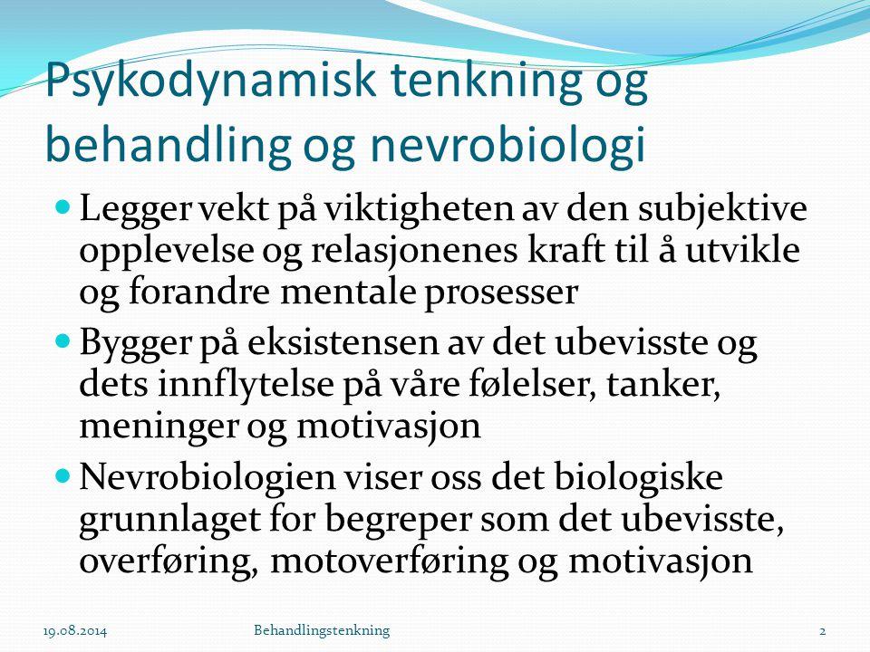 Definisjon av psykodynamisk terapi Gabbard 2005 …… en tilnærming til diagnose og behandling karakterisert ved en måte å tenke om både pasient og behandler som inkluderer ubevisst konflikt, mangler og forstyrrelser av intrapsykiske strukturer, og interne objektrelasjoner, og som integrerer disse elementene med oppdatert kunnskap fra nevrovitenskap .