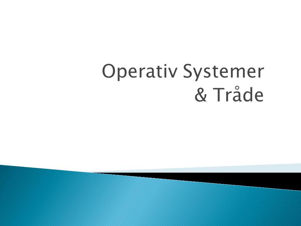 Operativ Systemer  Processer  Tråde  Trådinterferens Operativ Systemer & Tråde