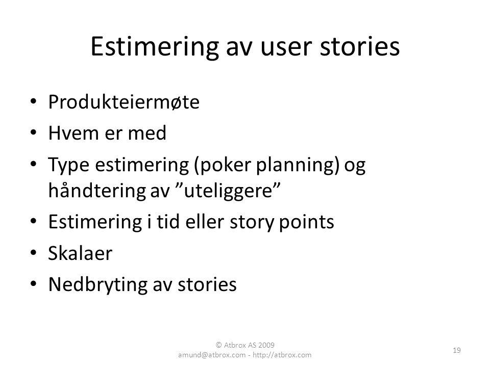 """Estimering av user stories Produkteiermøte Hvem er med Type estimering (poker planning) og håndtering av """"uteliggere"""" Estimering i tid eller story poi"""