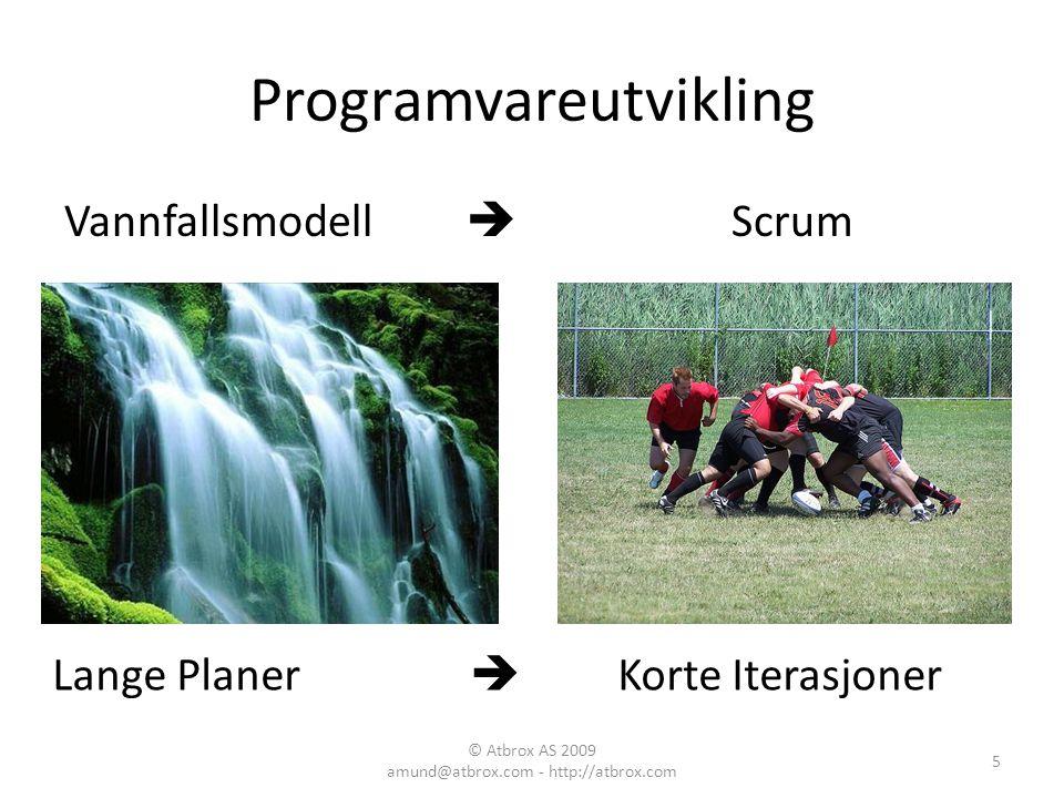 Programvareutvikling Vannfallsmodell  Scrum Lange Planer  Korte Iterasjoner 5 © Atbrox AS 2009 amund@atbrox.com - http://atbrox.com