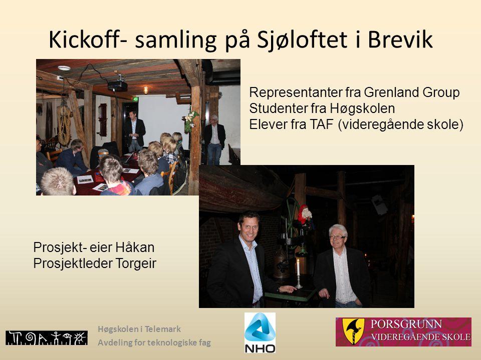 Høgskolen i Telemark Avdeling for teknologiske fag Kickoff- samling på Sjøloftet i Brevik Representanter fra Grenland Group Studenter fra Høgskolen El