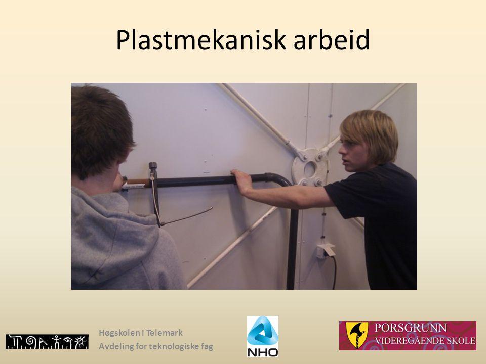 Høgskolen i Telemark Avdeling for teknologiske fag Plastmekanisk arbeid