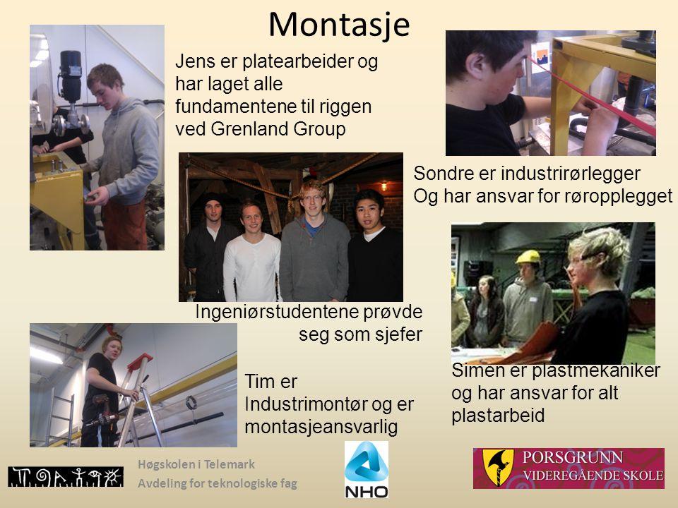 Høgskolen i Telemark Avdeling for teknologiske fag Montasje Jens er platearbeider og har laget alle fundamentene til riggen ved Grenland Group Sondre