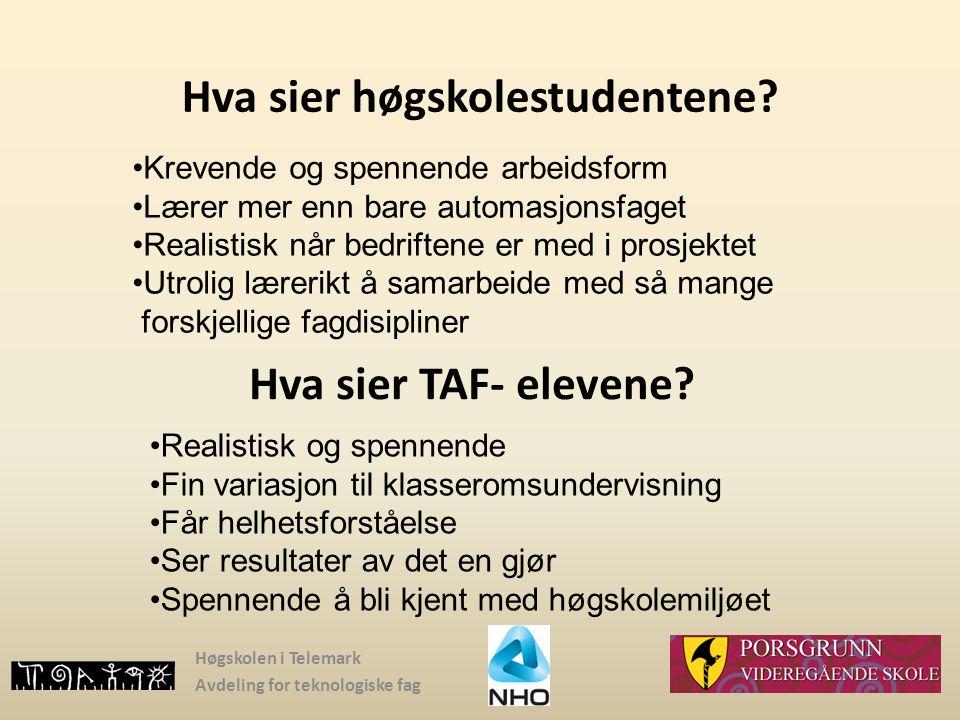 Høgskolen i Telemark Avdeling for teknologiske fag Hva sier høgskolestudentene? Krevende og spennende arbeidsform Lærer mer enn bare automasjonsfaget