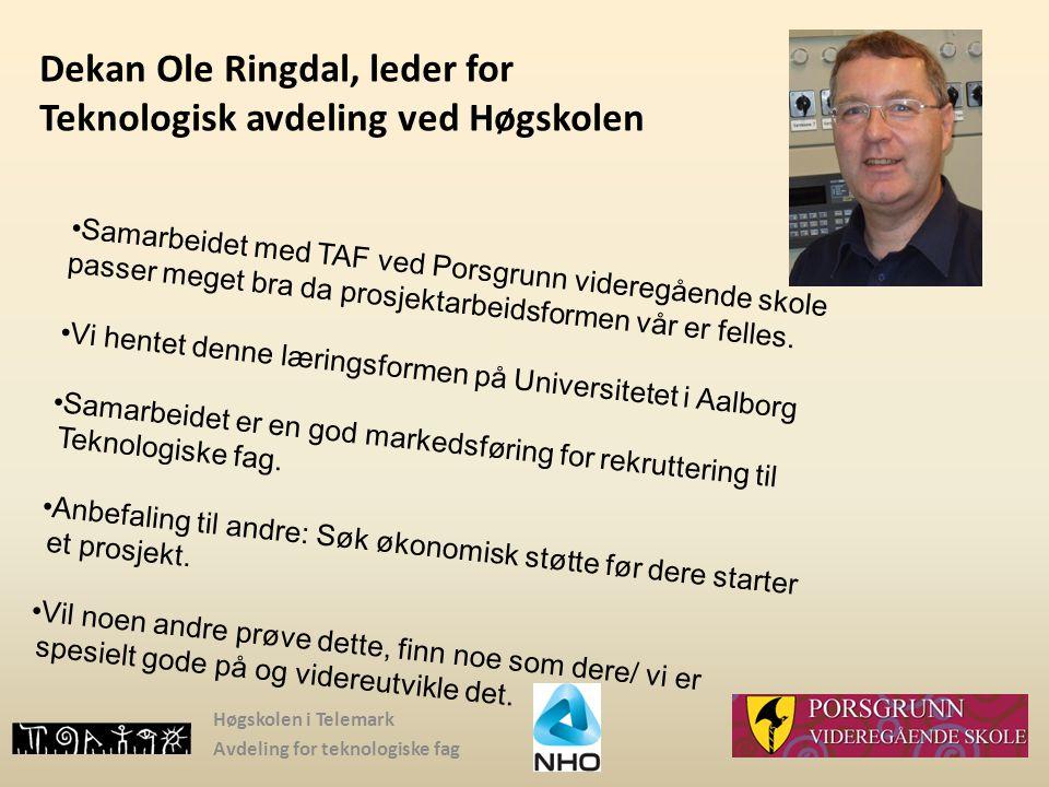 Høgskolen i Telemark Avdeling for teknologiske fag Dekan Ole Ringdal, leder for Teknologisk avdeling ved Høgskolen Samarbeidet med TAF ved Porsgrunn v