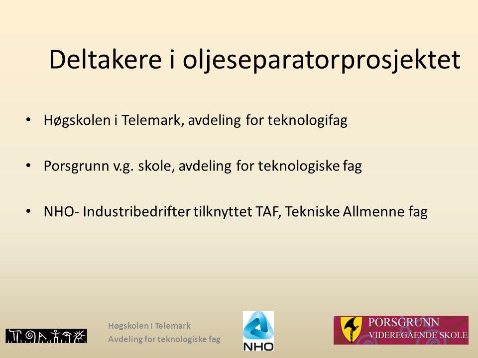 Deltakere i oljeseparatorprosjektet Høgskolen i Telemark, avdeling for teknologifag Porsgrunn v.g. skole, avdeling for teknologiske fag NHO- Industrib