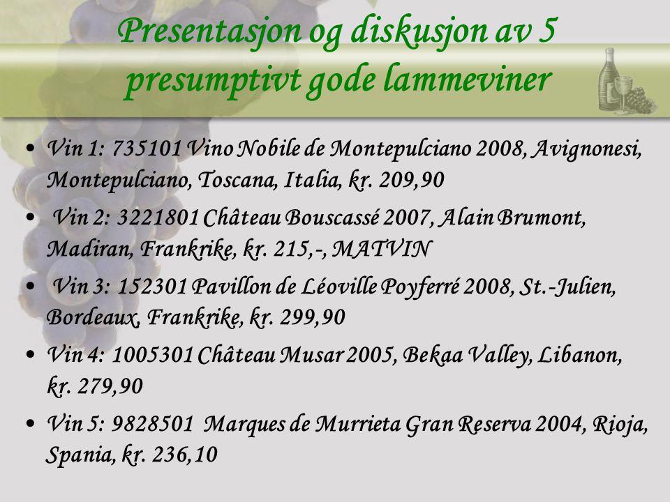 Presentasjon og diskusjon av 5 presumptivt gode lammeviner Vin 1: 735101 Vino Nobile de Montepulciano 2008, Avignonesi, Montepulciano, Toscana, Italia, kr.
