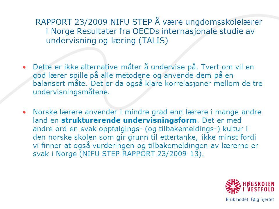 RAPPORT 23/2009 NIFU STEP Å være ungdomsskolelærer i Norge Resultater fra OECDs internasjonale studie av undervisning og læring (TALIS) Dette er ikke