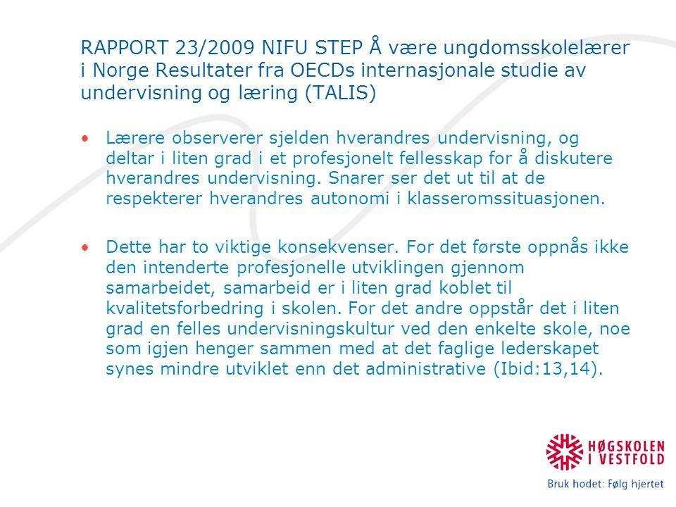RAPPORT 23/2009 NIFU STEP Å være ungdomsskolelærer i Norge Resultater fra OECDs internasjonale studie av undervisning og læring (TALIS) Lærere observe