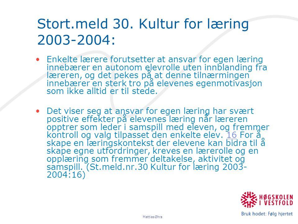 Stort.meld 30. Kultur for læring 2003-2004: Enkelte lærere forutsetter at ansvar for egen læring innebærer en autonom elevrolle uten innblanding fra l