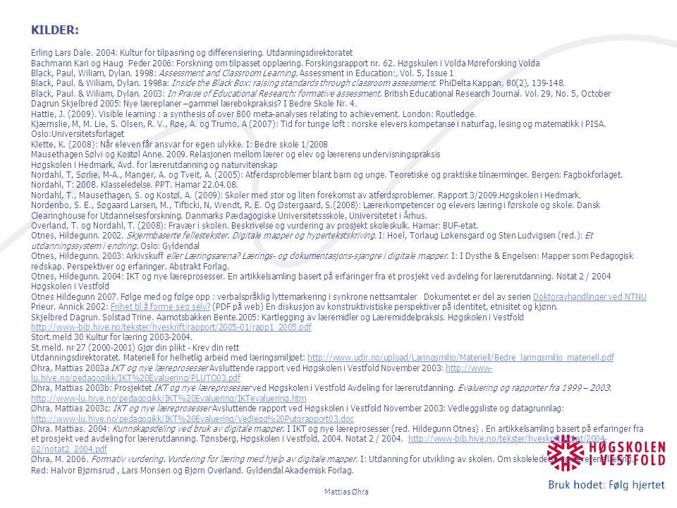 KILDER: Erling Lars Dale. 2004: Kultur for tilpasning og differensiering. Utdanningsdirektoratet Bachmann Kari og Haug Peder 2006: Forskning om tilpas