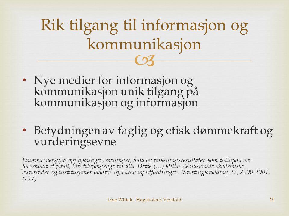  Rik tilgang til informasjon og kommunikasjon Nye medier for informasjon og kommunikasjon unik tilgang på kommunikasjon og informasjon Betydningen av