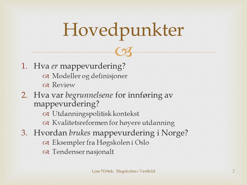  1. Hva er mappevurdering? Line Wittek, Høgskolen i Vestfold3