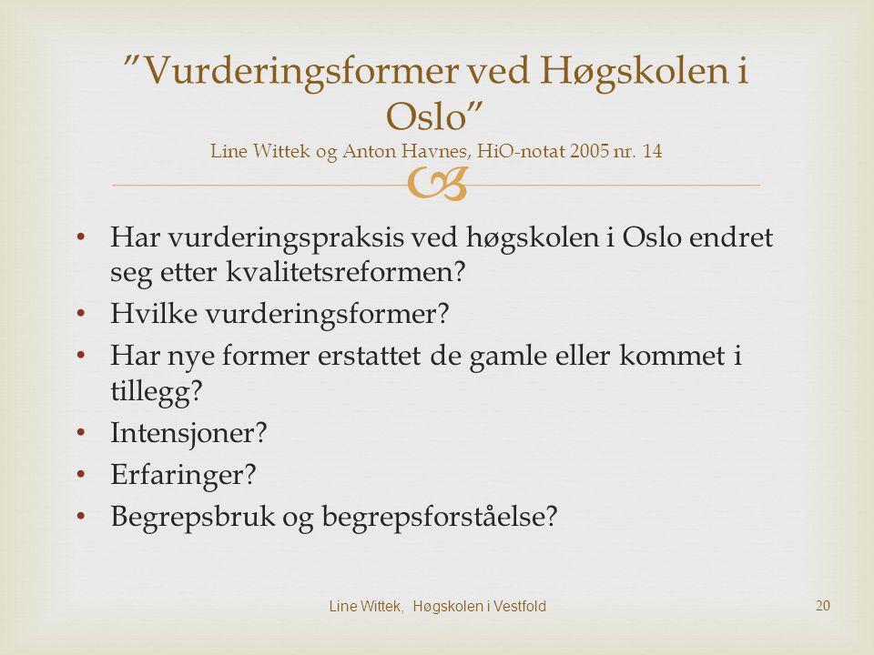  Har vurderingspraksis ved høgskolen i Oslo endret seg etter kvalitetsreformen? Hvilke vurderingsformer? Har nye former erstattet de gamle eller komm