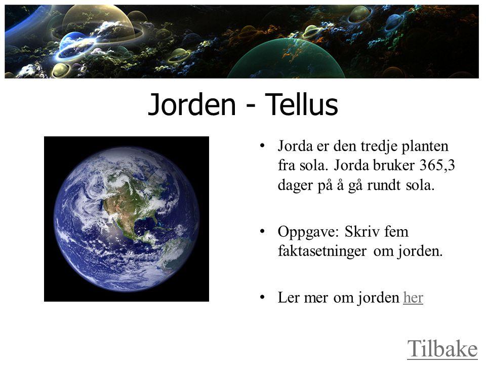Jorden - Tellus Jorda er den tredje planten fra sola.