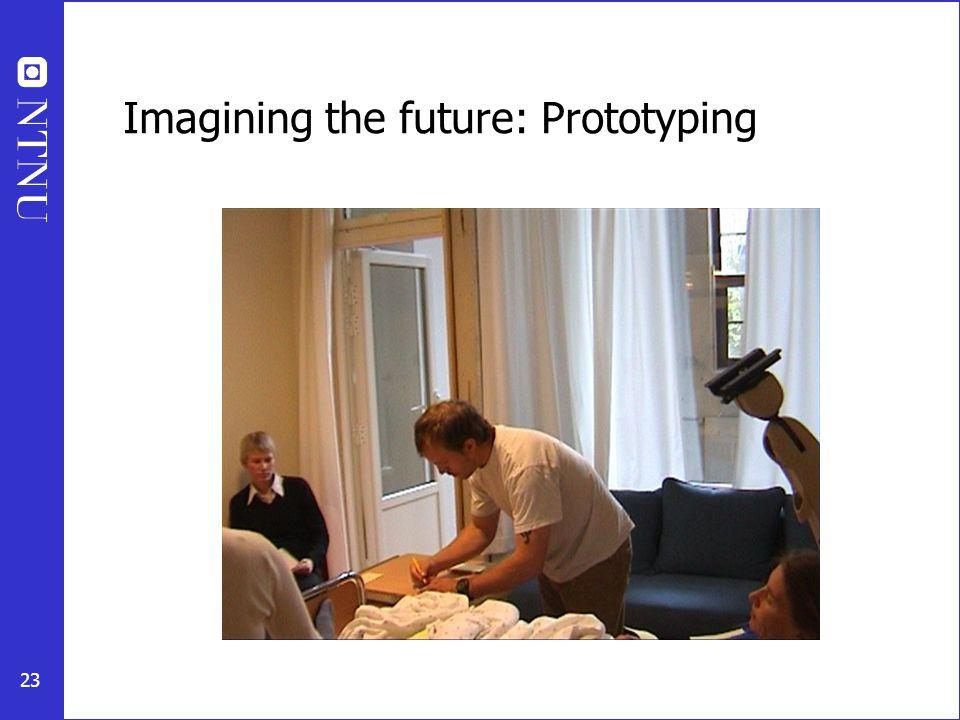 23 Imagining the future: Prototyping