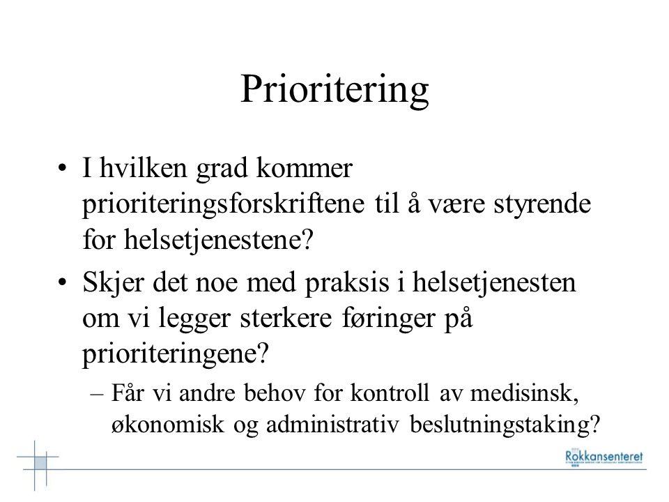 Prioritering I hvilken grad kommer prioriteringsforskriftene til å være styrende for helsetjenestene? Skjer det noe med praksis i helsetjenesten om vi