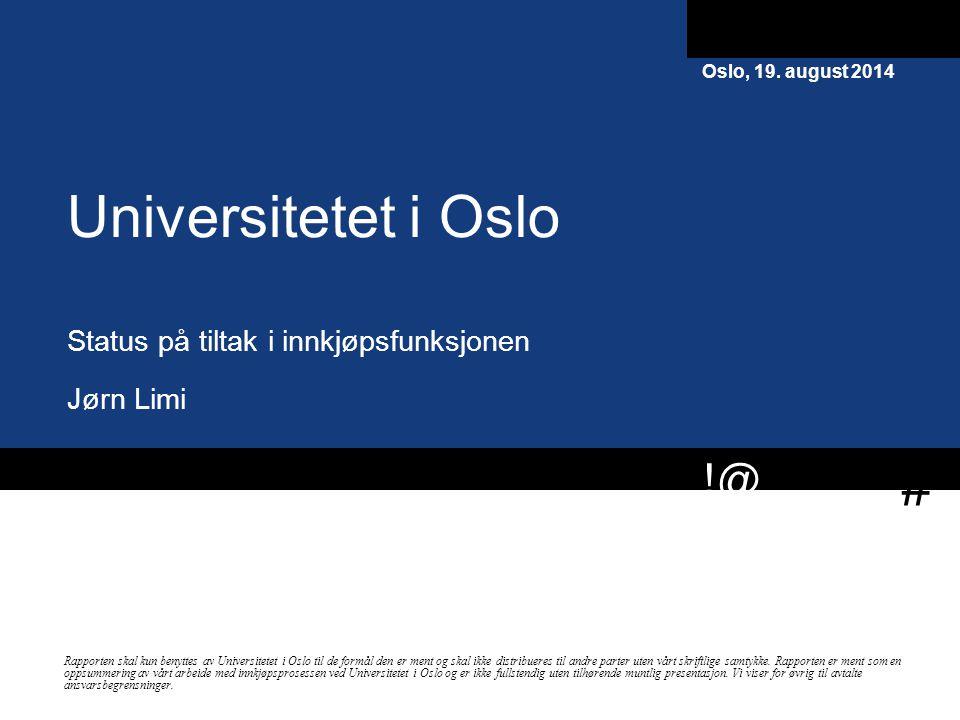 # !@ Rapporten skal kun benyttes av Universitetet i Oslo til de formål den er ment og skal ikke distribueres til andre parter uten vårt skriftlige samtykke.