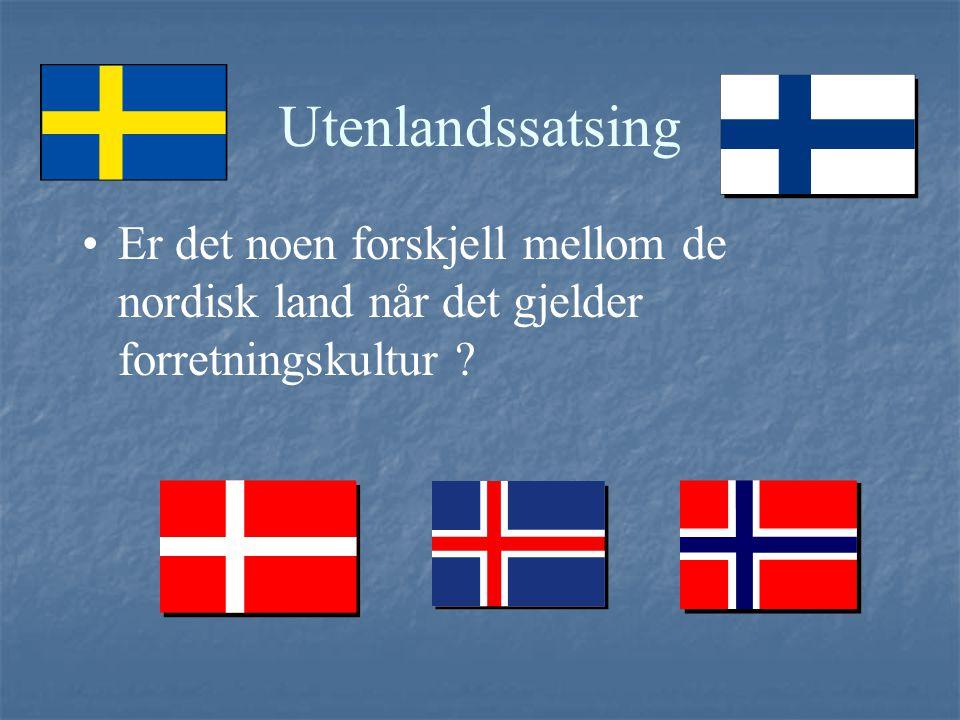 Utenlandssatsing Er det noen forskjell mellom de nordisk land når det gjelder forretningskultur ?