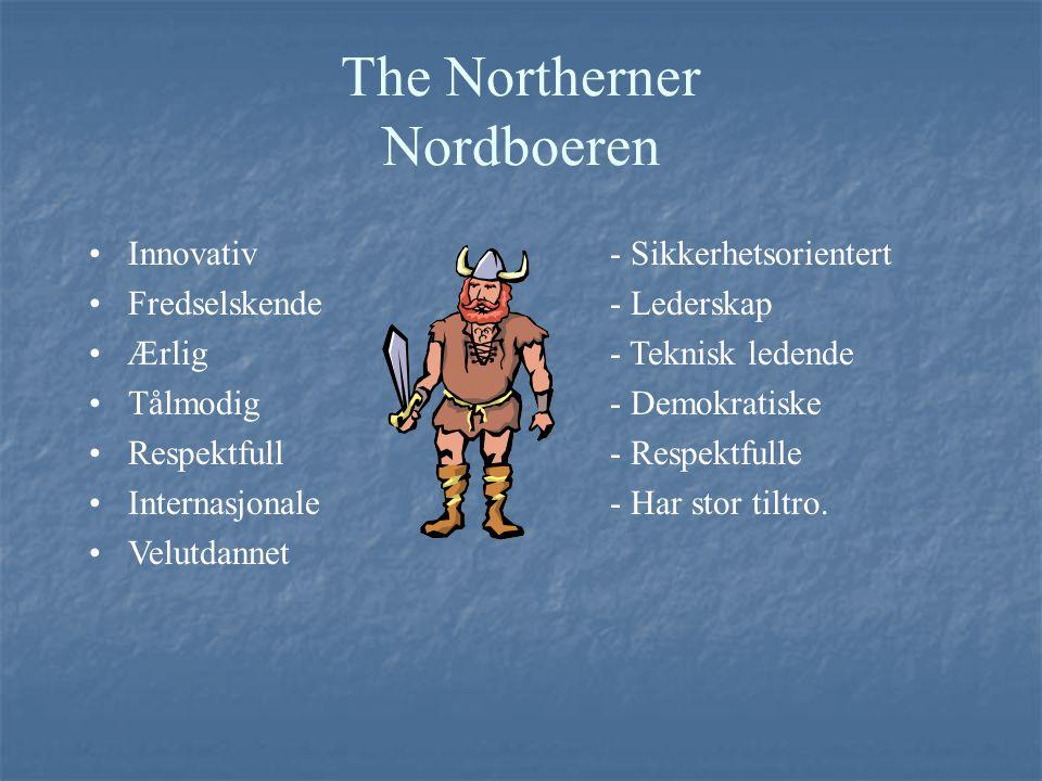 The Northerner Nordboeren Innovativ- Sikkerhetsorientert Fredselskende- Lederskap Ærlig- Teknisk ledende Tålmodig- Demokratiske Respektfull- Respektfu