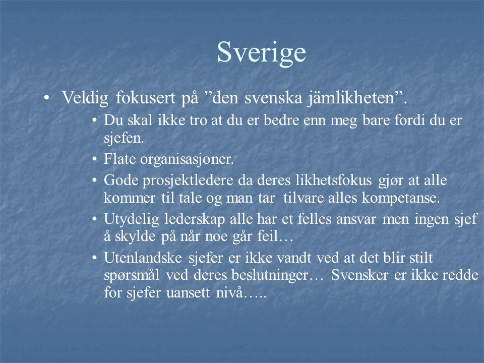 """Sverige Veldig fokusert på """"den svenska jämlikheten"""". Du skal ikke tro at du er bedre enn meg bare fordi du er sjefen. Flate organisasjoner. Gode pros"""