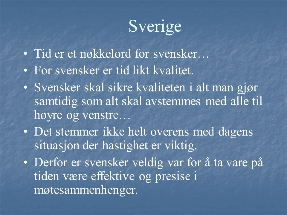Sverige Tid er et nøkkelord for svensker… For svensker er tid likt kvalitet. Svensker skal sikre kvaliteten i alt man gjør samtidig som alt skal avste