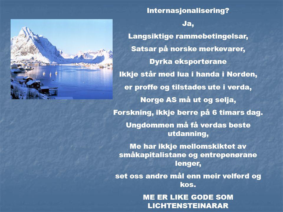 Internasjonalisering? Ja, Langsiktige rammebetingelsar, Satsar på norske merkevarer, Dyrka eksportørane Ikkje står med lua i handa i Norden, er proffe