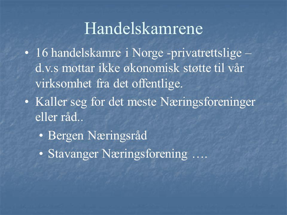 Handelskamrene 16 handelskamre i Norge -privatrettslige – d.v.s mottar ikke økonomisk støtte til vår virksomhet fra det offentlige. Kaller seg for det