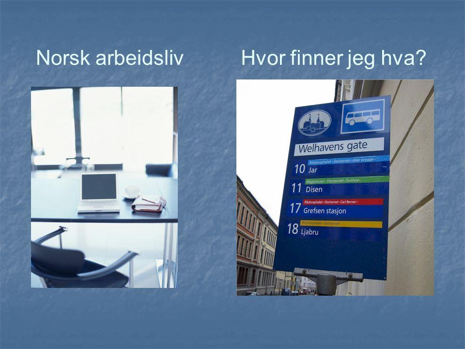Norsk arbeidslivHvor finner jeg hva?