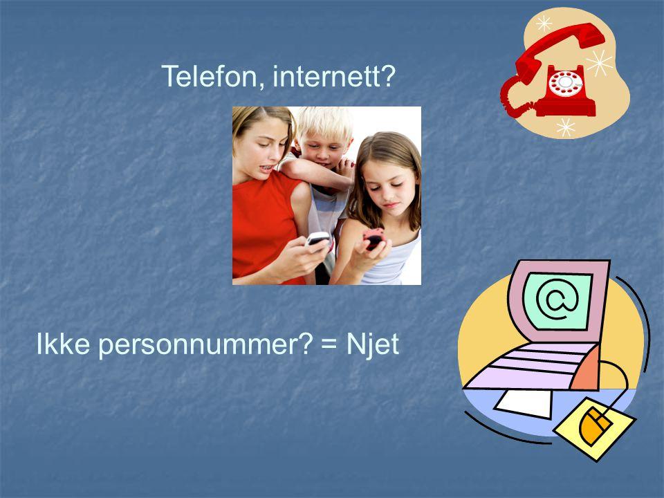 Telefon, internett? Ikke personnummer? = Njet