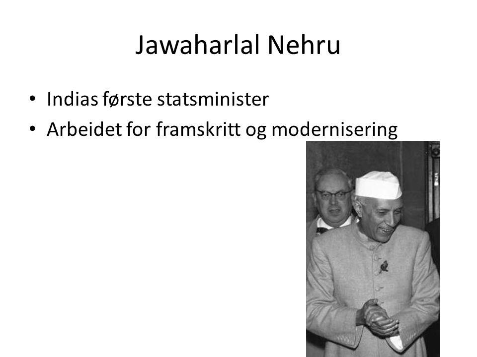 Jawaharlal Nehru Indias første statsminister Arbeidet for framskritt og modernisering
