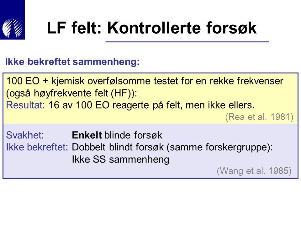 Ikke bekreftet sammenheng: 100 EO + kjemisk overfølsomme testet for en rekke frekvenser (også høyfrekvente felt (HF)): Resultat: 16 av 100 EO reagerte