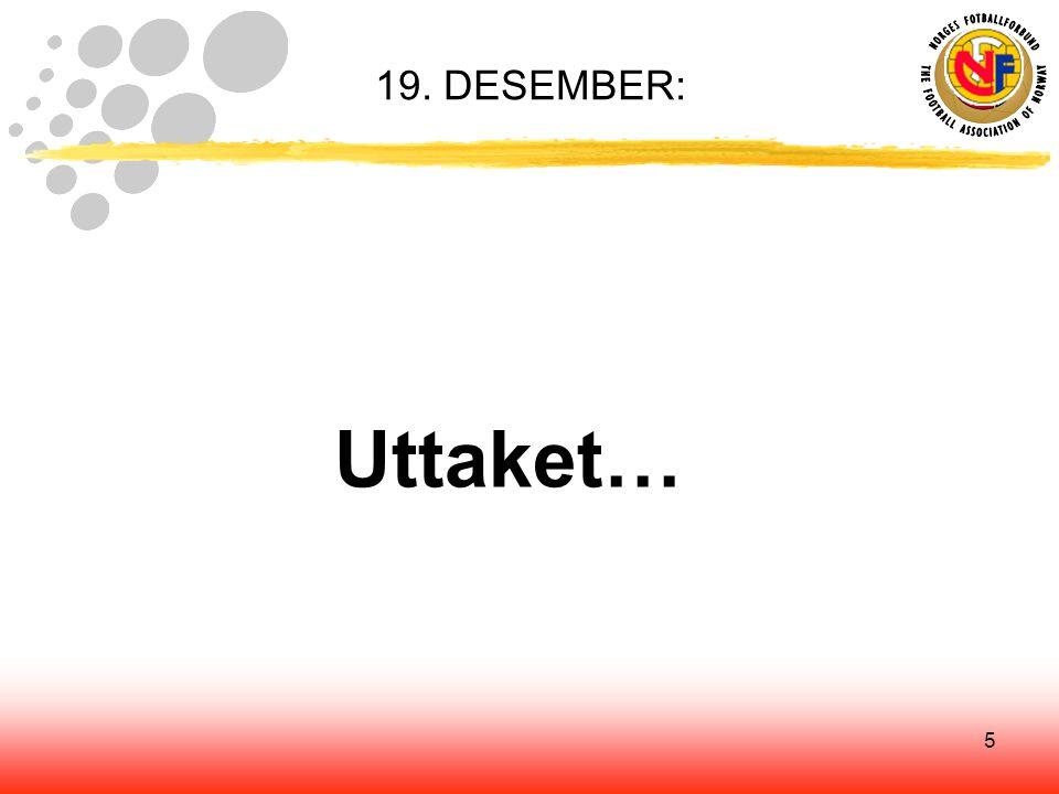 5 19. DESEMBER: Uttaket…
