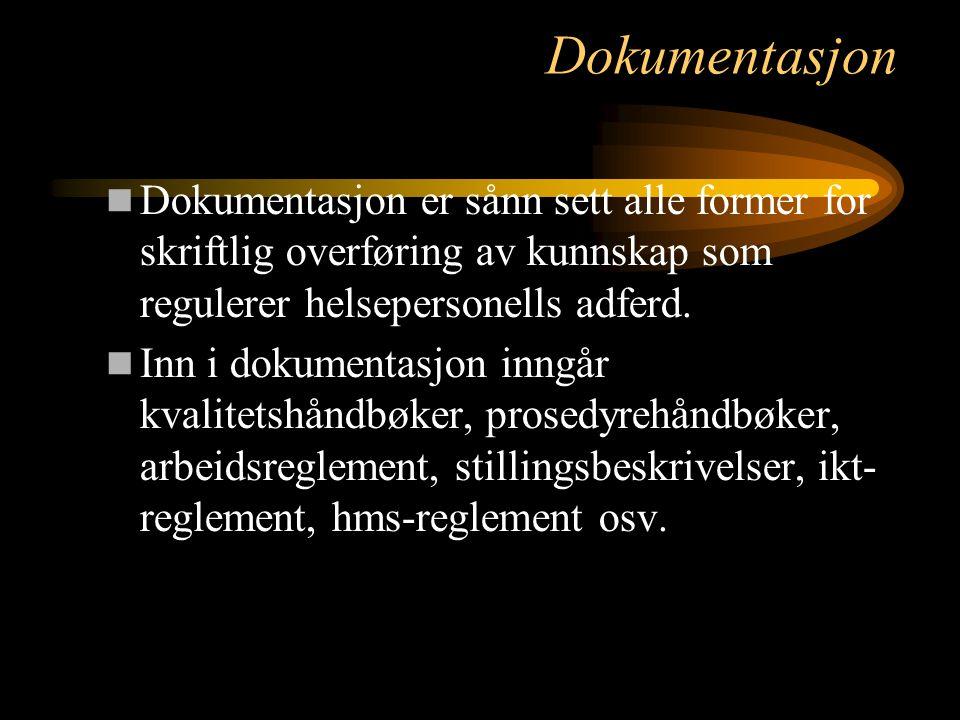 Dokumentasjon Dokumentasjon er sånn sett alle former for skriftlig overføring av kunnskap som regulerer helsepersonells adferd. Inn i dokumentasjon in