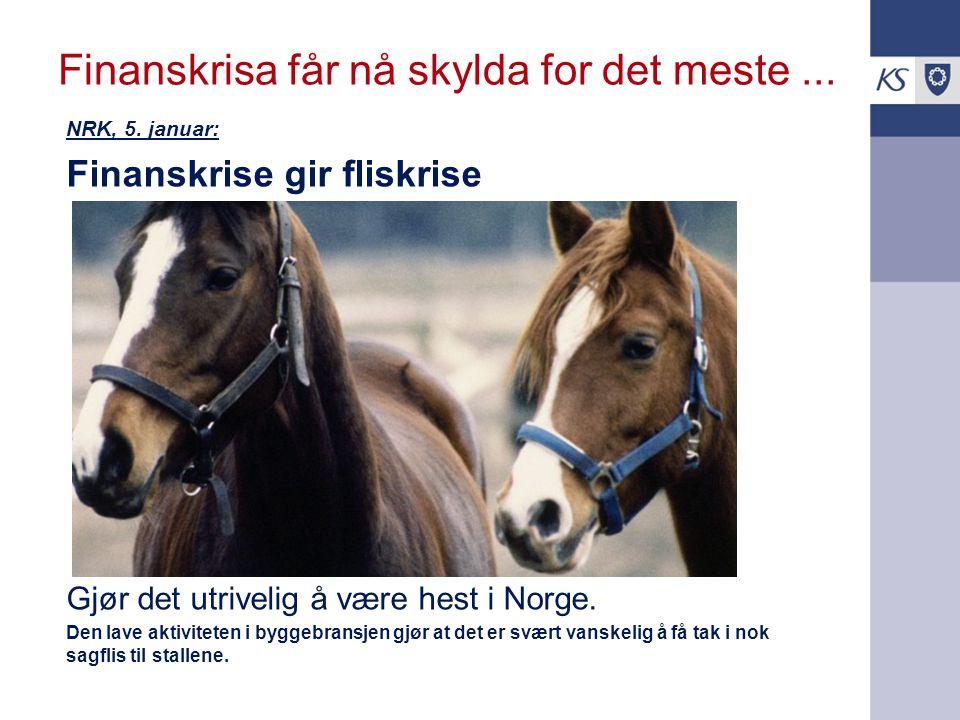 Finanskrisa får nå skylda for det meste... NRK, 5.