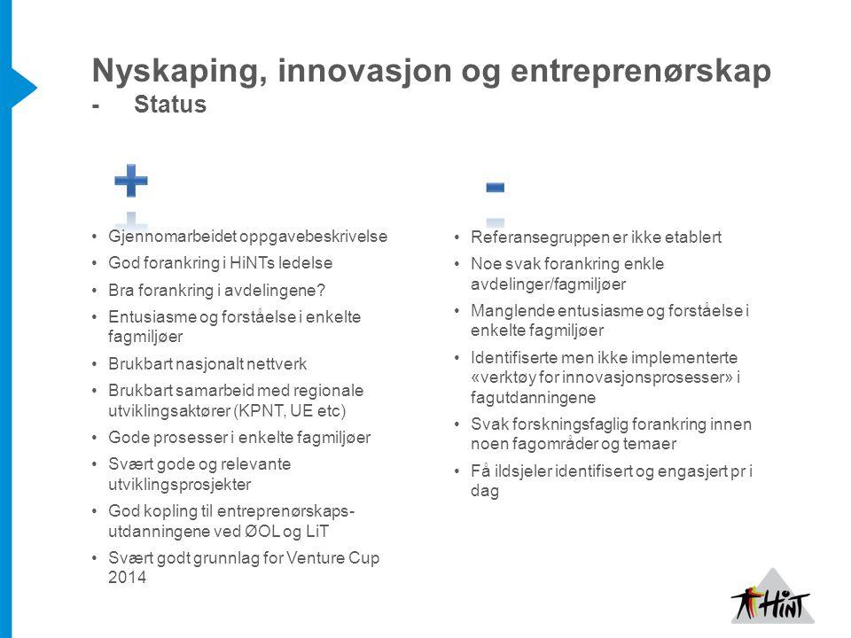 Nyskaping, innovasjon og entreprenørskap -Status Gjennomarbeidet oppgavebeskrivelse God forankring i HiNTs ledelse Bra forankring i avdelingene? Entus