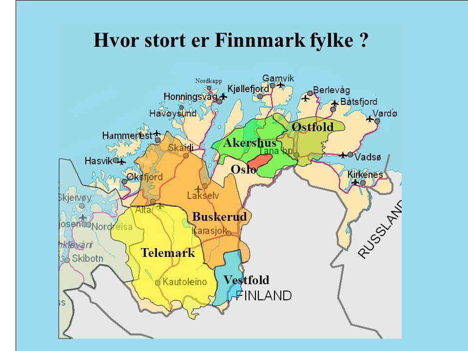 Havøysund Gamvik Berlevåg Båtsfjord Vardø Nordkapp Telemark Østfold Akershus Vestfold Buskerud Oslo Hvor stort er Finnmark fylke ?