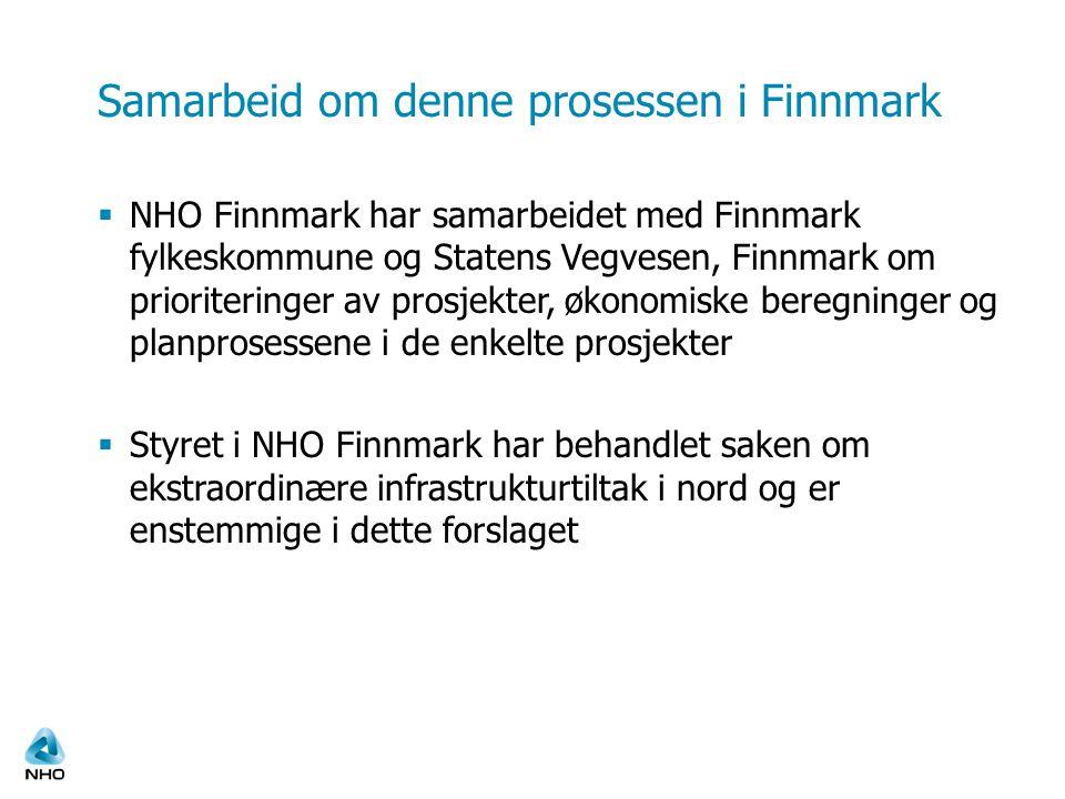 Samarbeid om denne prosessen i Finnmark  NHO Finnmark har samarbeidet med Finnmark fylkeskommune og Statens Vegvesen, Finnmark om prioriteringer av p