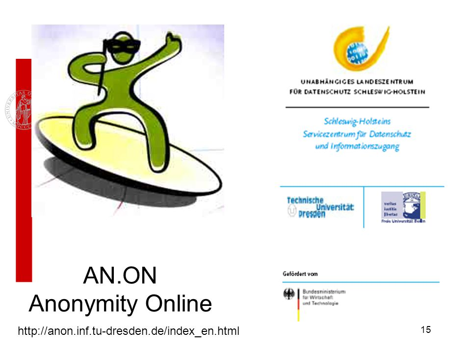 15 http://anon.inf.tu-dresden.de/index_en.html AN.ON Anonymity Online