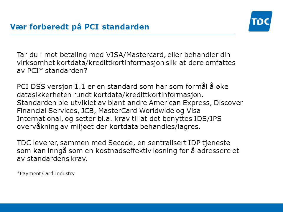 Vær forberedt på PCI standarden Tar du i mot betaling med VISA/Mastercard, eller behandler din virksomhet kortdata/kredittkortinformasjon slik at dere omfattes av PCI* standarden.