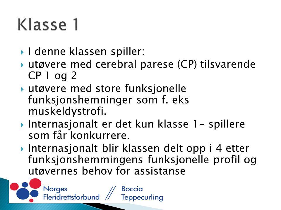  I denne klassen spiller:  utøvere med cerebral parese (CP) tilsvarende CP 1 og 2  utøvere med store funksjonelle funksjonshemninger som f.