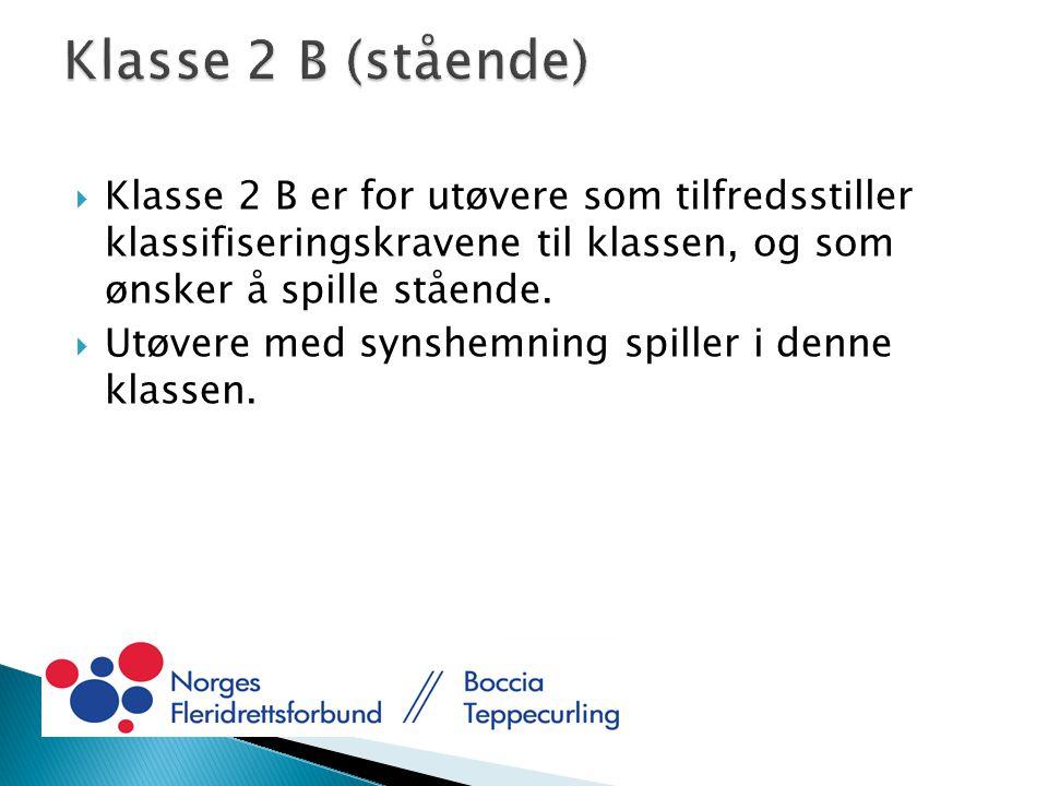  Klasse 2 B er for utøvere som tilfredsstiller klassifiseringskravene til klassen, og som ønsker å spille stående.