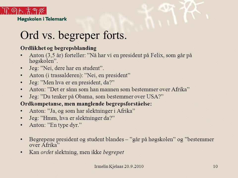 Irmelin Kjelaas 20.9.201010 Ord vs.begreper forts.