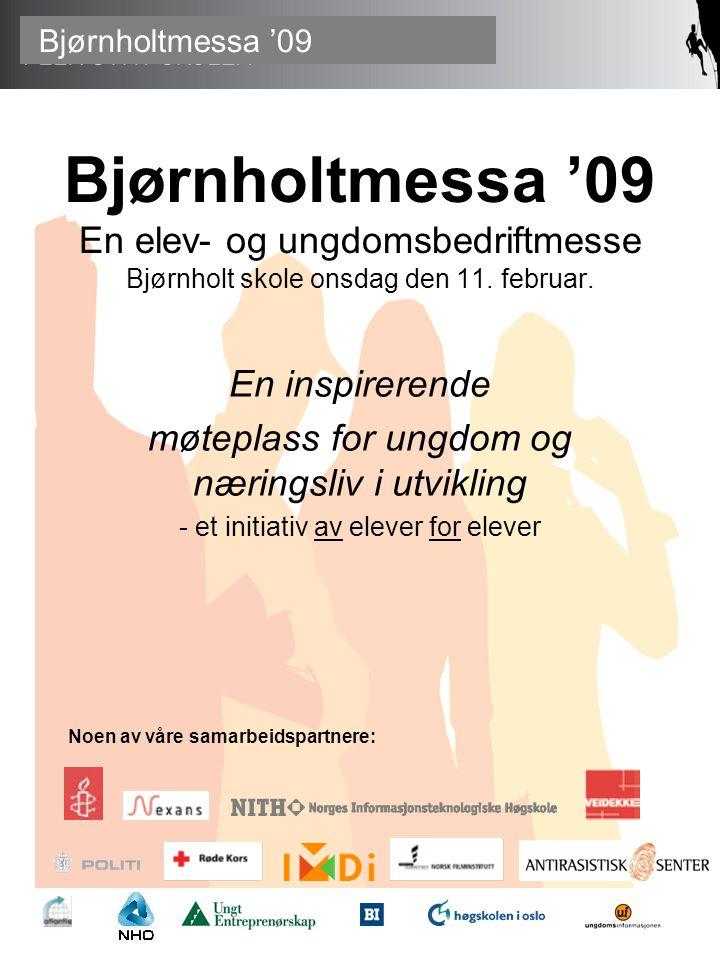 Bjørnholtmessa '09 Bjørnholtmessa '09 En elev- og ungdomsbedriftmesse Bjørnholt skole onsdag den 11.