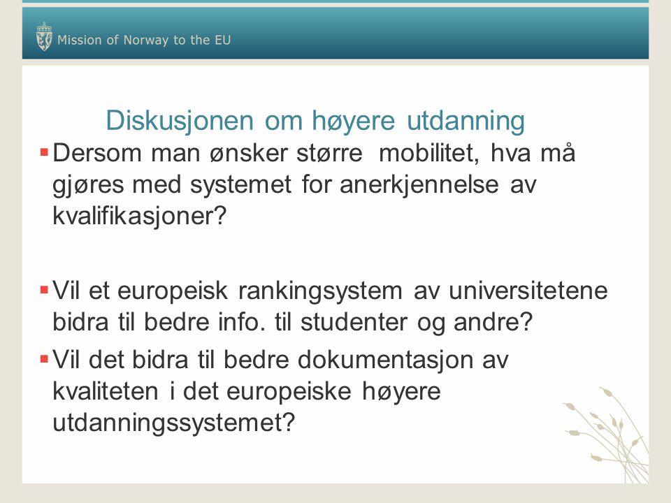 Diskusjonen om høyere utdanning  Dersom man ønsker større mobilitet, hva må gjøres med systemet for anerkjennelse av kvalifikasjoner?  Vil et europe